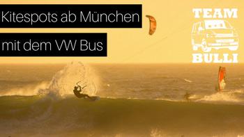 Kitespots ab München mit dem VW Bus