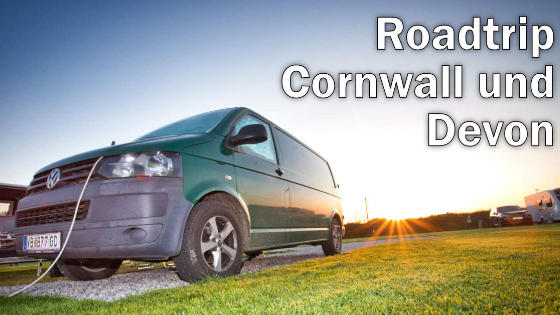 Roadtrip Cornwall und Devon