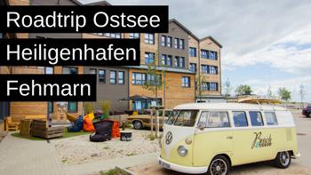 Roadtrip Ostsee Heiligenhafen und Fehrmarn