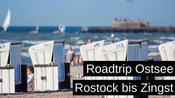 Roadtrip Ostsee von Rostock bis Zingst