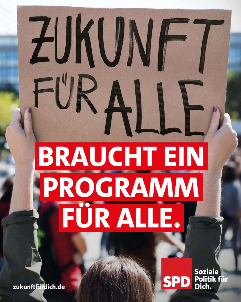 Zukunft für alle braucht ein Programm für alle - SPD Plakat