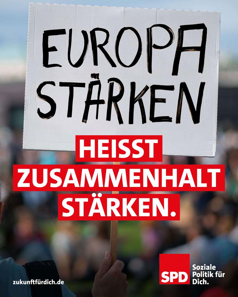 Europa stärken heisst Zusammenhalt stärken - SPD Plakat