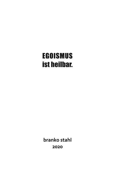 Egoismus ist heilbar Branko Stahl Märchen Romane Lyrik