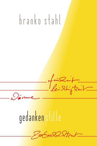 Lyrik - gedankenstille - Branko Stahl - Heppenheim Bergstrasse