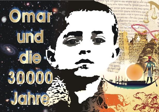 Omar und die 30000 Jahre - Branko Stahl - Heppenheim Bergstrasse