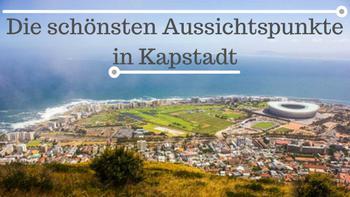 Die schönsten Aussichtspunkte in Kapstadt by Lifetravellerz
