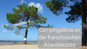 Die schönsten Campingplätze in Aquitanien by Lifetravellerz