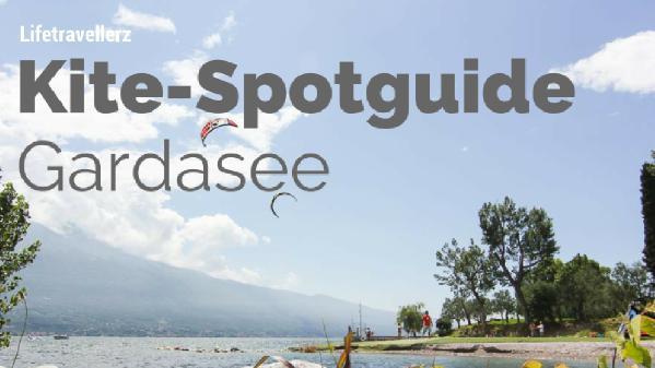 Kitespotguide Gardasee, Kitesurfen am Lago di Garda by Lifetravellerz