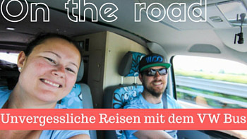 on the road-roadtrips-vw bus blogger-lifetravellerz-luigiontour-reiseblog