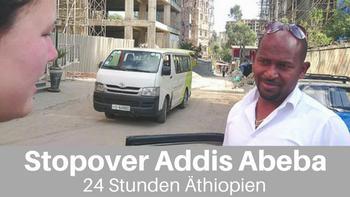 Stopover Addis Abeba, 24 Stunden in Äthiopien by Lifetravellerz