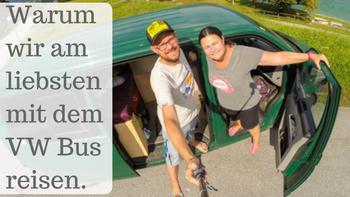 warum wir am liebsten mit dem VW Bus reisen by Lifetravellerz