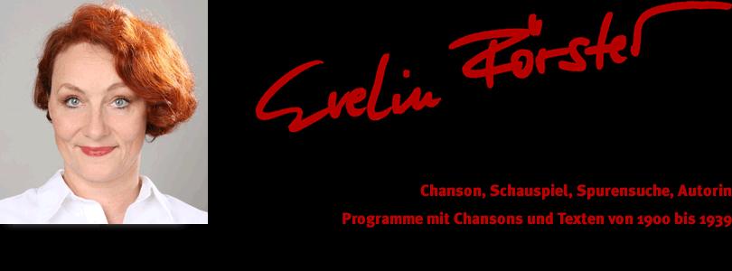 Evelin Förster – Chanson, Schauspiel, Spurensuche, Autorin