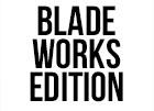 Blade Works Edition