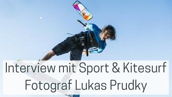 Interview-Sport Fotograf-Kitefotograf-Lukas Prudky-luigiontour