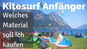 Kitesurf Anfänger-Welches Material kaufen-welchen Kite kaufen-ersten kite kaufen-Lifetravellerz-Kiteblog