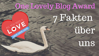 One lovely Blogaward-7 Fakten über uns-Lifetravellerz-Blog-Reiseblog
