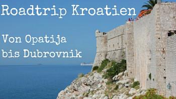 Roadtrip Kroatien-Opatija-Nin-Viganj-Dubrovnik-Split-Lifetravellerz-luigiontour
