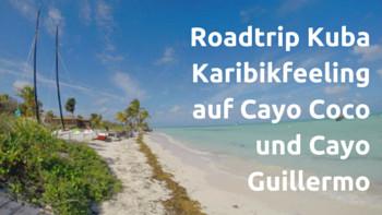Kuba - Cuba - Roadtrip Kuba - Cayo Coco - Cayo Guillermo - Kitesurfen - Kitesurfing