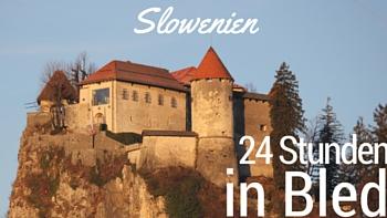 slowenien-bled-reisen-lifetravellerz-luigiontour-reiseblog