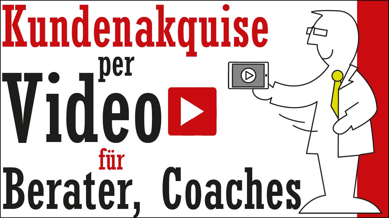 Kundenakquise für Berater, Coaches und Unternehmensberatungen