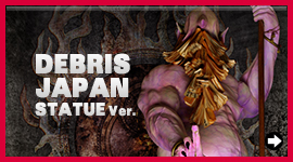 DEBRIS JAPAN STATUE Ver.