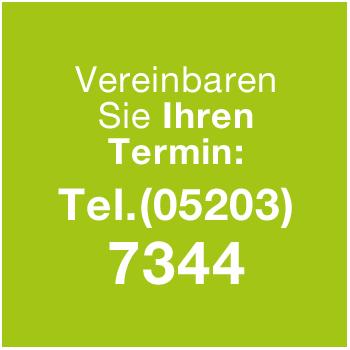Telefonische Terminvereinbarung unter 05203-7344