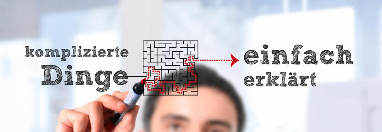 Erklärvideo - Kompliziertes einfach erklärt